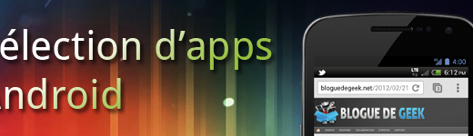 Android Apps Banner 520x150 - Sélection d'apps mobiles Android du jour [10 septembre 2012]