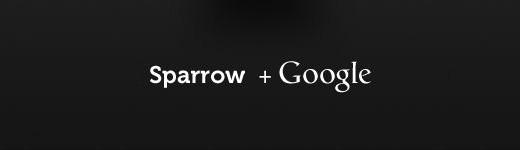 sparrow google 520x150 - Google achète Sparrow!