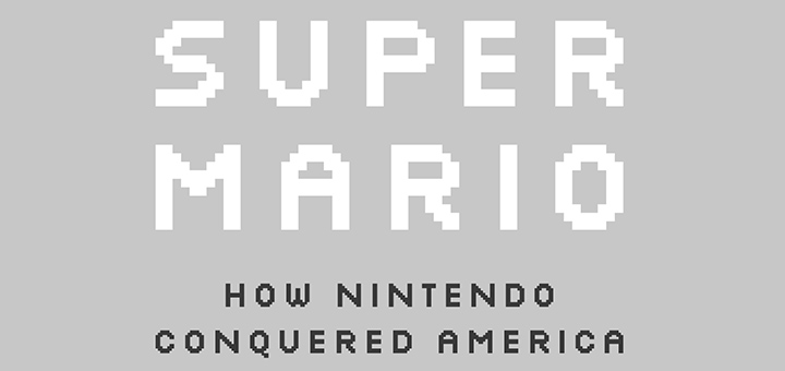 super mario - Critique de Super Mario: How Nintendo Conquered America